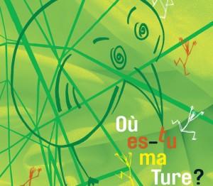 Où  es-tu ma ture? @ SALLE DES FETES ET ECOLE MATERNELLE